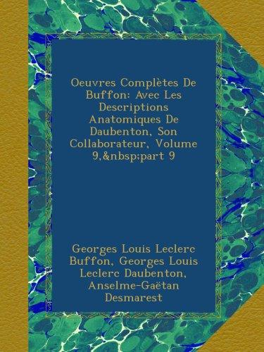 Oeuvres Complètes De Buffon: Avec Les Descriptions Anatomiques De Daubenton, Son Collaborateur, Volume 9,part 9