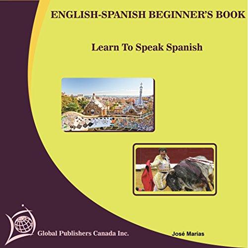 ENGLISH-SPANISH BOOK FOR BEGINNERS: INGLÉS-ESPAÑOL PARA PRINCIPIANTES por José  Marías