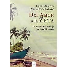 Del Amor A La Zeta - La Agenda De Un Viaje Hacia Tu Bienestar