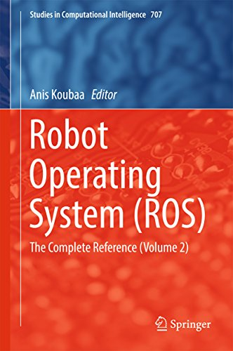 Robot Operating System (ROS): The Complete Reference  (Volume 2) (Studies in Computational Intelligence Book 707) (English Edition)