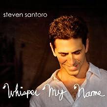 Whisper My Name by Steven Santoro