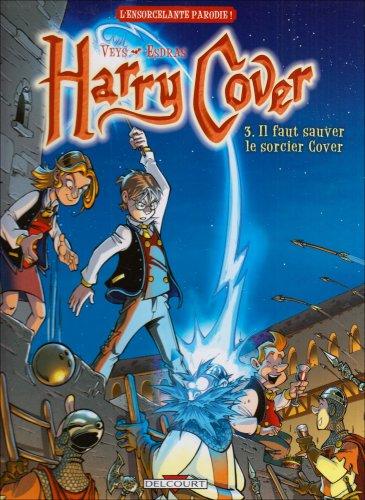 Harry Cover, Tome 3 : Il faut sauver le sorcier Cover