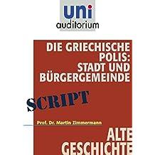 Die griechische Polis: Stadt und Bürgergemeinde (Fachbereich Alte Geschichte) uni auditorium, 62 Min. (uni auditorium - DVD)
