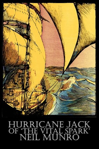 Hurricane Jack of 'the Vital Spark' by Neil Munro, Fiction, Classics, Action & Adventure Cover Image
