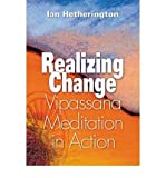 [(Realizing Change: Vipassana Meditation in Action)] [Author: Ian Hetherington] published on (September, 2003)