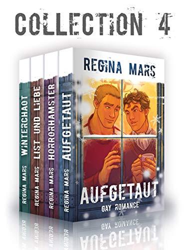 Regina Mars Collection 4: Aufgetaut, Horrorhamster, List und Liebe, Winterchaot