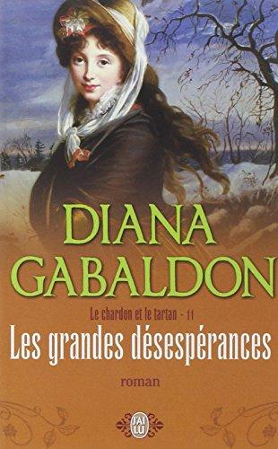 Le Chardon et le Tartan, Tome 11 : Les grandes désespérances par Diana Gabaldon