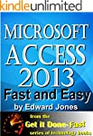 Microsoft Access 2013, Fast and Easy:...