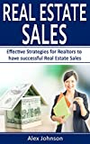 Real Estate Sales: Effective Strategies for Realtors to have Successful Real Estate Sales ( Generating Leads, Listings, Real Estate Sales, Real Estate Agent, Real Estate) ( Volume-3)