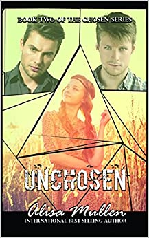 Unchosen: Book #2 The Chosen Series by [Mullen, Alisa]