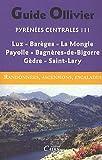 Pyrénées centrales, vol 3 : Luz, Barèges, La Mongie Payolle, Bagnères-de-Bigorre, Gèdre, Saint-Lary de Xavier Defos du Rau (15 juin 2010) Broché