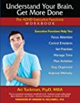 Understand Your Brain, Get More Done:...
