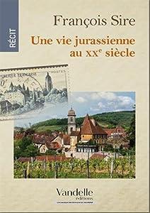 "Afficher ""Une vie jurassienne au XXe siècle"""