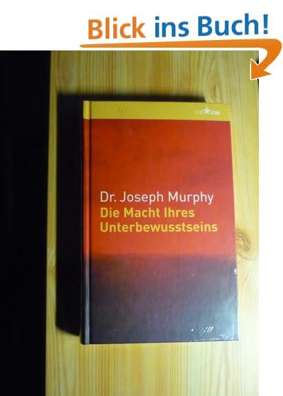 Die Macht Ihres Unterbewußtseins. Das große Buch innerer und äußerer Entfaltung Gebundenes Buch Joseph Murphy Bertelsmann B003HLAKCW