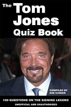 The Tom Jones Quiz Book (English Edition) par [Kimber, Kim]