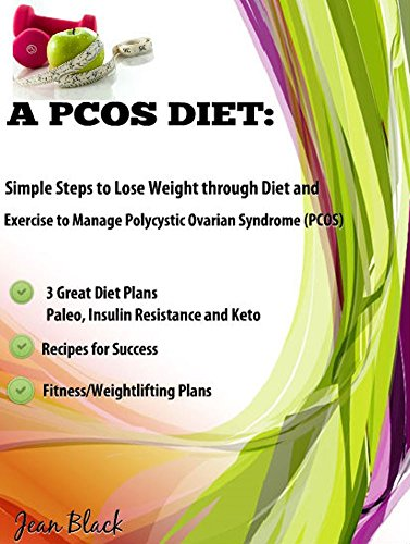 A Pcos Diet Simple Steps To Lose Weight Through Diet And Exercise