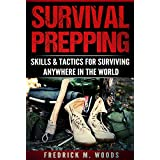 Survival Prepping: Skills & Tactics For Surviving Anywhere In The World (2 in 1) (English Edition)