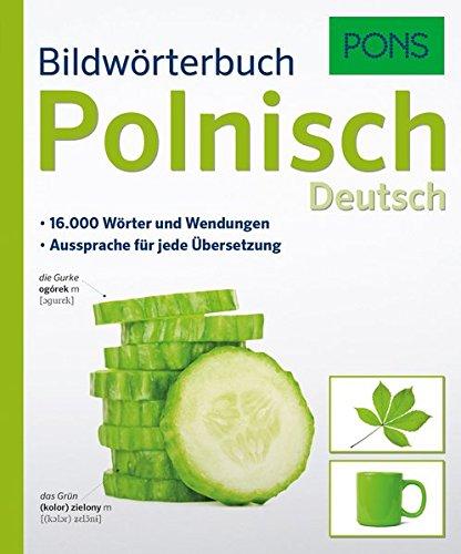 PONS Bildwörterbuch Polnisch. 16.000 Wörter und Wendungen. Aussprache für jede Übersetzung