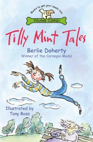 Tilly Mint Tales eBook: Berlie Doherty, Tony Ross: Amazon.co.uk ...