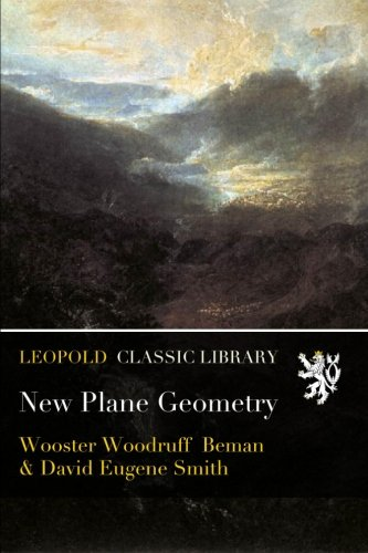 New Plane Geometry por Wooster Woodruff Beman
