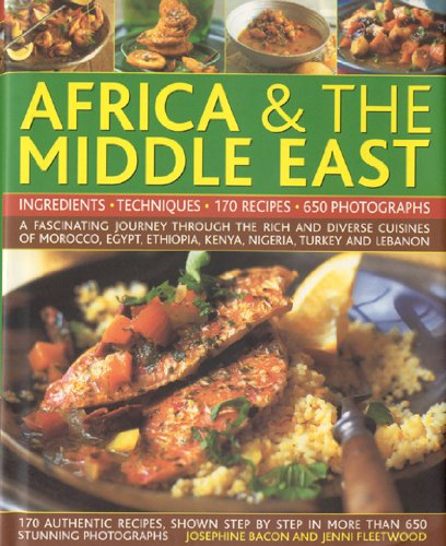 The Complete Illustrated Food and Cooking of Africa & the Middle East: Ingredients, Techniques: A Fascinating Journey Through the Rich and Diverse ... the Lebanon (Complete Illus Food & Cooking)