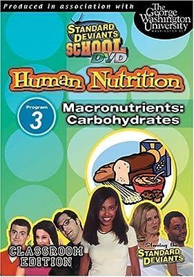 Standard Deviants School DVD Human Nutrition Macronutrients: Carbohydrates Program 3 by Cerebellum Corporation by Cerebellum Corporation