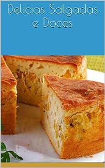 Delicias Salgadas e Doces (Culinária para iniciantes Livro 1) (Portuguese Edition) par [Santos, Rodrigo Sousa Dos]