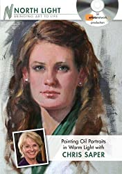 Painting Oil Portraits in Warm Light with Chris Saper by Chris Saper (2009-09-11)