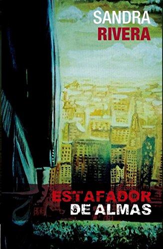 ESTAFADOR DE ALMAS por Sandra Rivera
