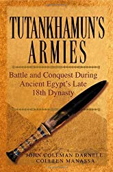 Tutankhamun′s Armies: Battle and Conquest During Ancient Egypt′s Late Eighteenth Dynasty