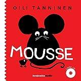 Mousse [document multisupport] | Tanninen, Oili. Auteur