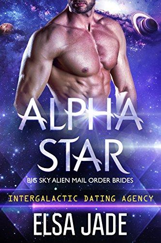 Alpha Star: Big Sky Alien Mail Order Brides #1 (Intergalactic Dating Agency): Intergalactic Dating Agency (English Edition)