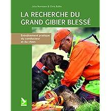 La recherche du grand gibier blessé : Entraînement pratique du conducteur et du chien