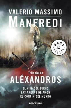 Trilogía de Aléxandros: El hijo del sueño | Las arenas de Amón | El confín del mundo