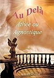 Image de Au delà Athée ou agnostique ?: Partie 4