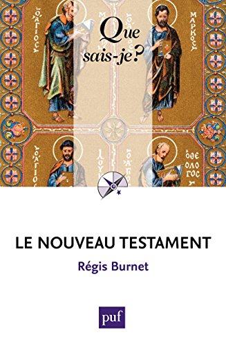 Le Nouveau Testament: « Que sais-je ? » n° 1231 by Régis Burnet