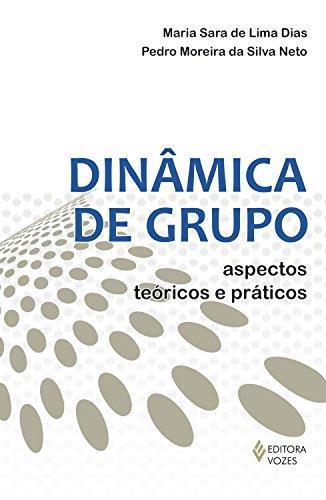 Dinâmica de grupo: Aspectos teóricos e - Grupo De Dinamicas