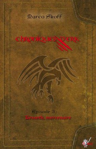 Chroniques d'Erk, pisode 3: Leste, mercenaire