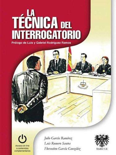 La Técnica del Interrogatorio - 3ª edición por Julio García Ramírez