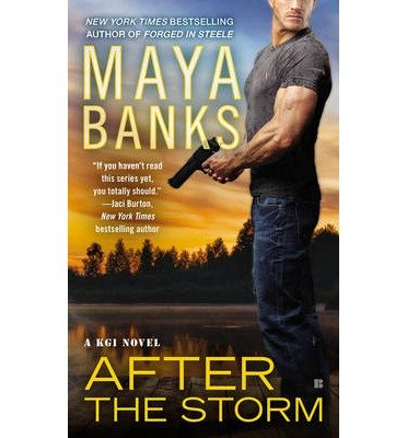 after-the-storm-a-kgi-novel-by-author-maya-banks-february-2014