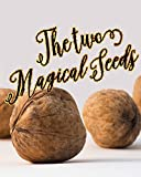 The Two Magical Seeds: with good morals and beautiful illustrates perfect reading for kids and adults: Girls & Boys Good Bedtime Stories 4-8,Early Beginner Readers,Stories Picture Book for children