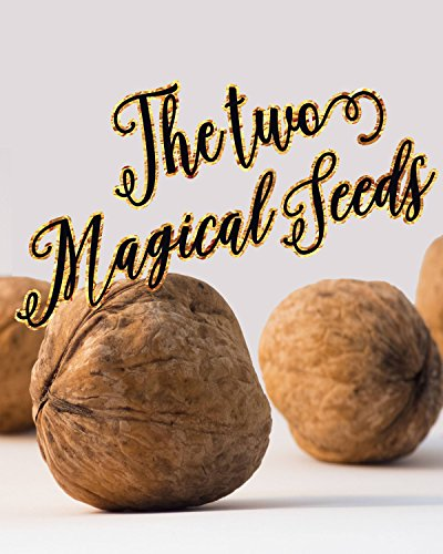 The Two Magical Seeds: with good morals and beautiful illustrates perfect reading for kids and adults: Girls & Boys Good Bedtime Stories 4-8,Early Beginner ... Picture Book for children (English Edition)