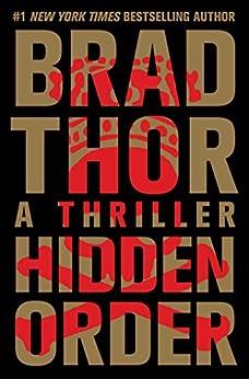 Hidden Order: A Thriller (The Scot Harvath Series Book 13) (English Edition) von [Thor, Brad]