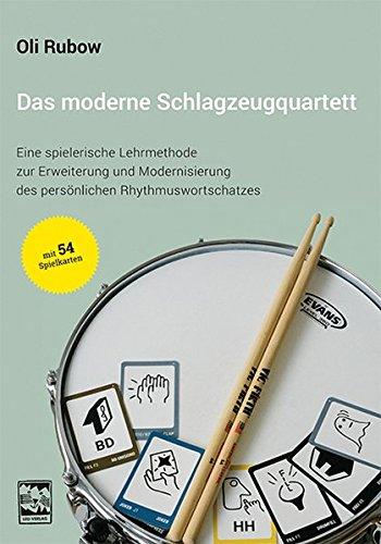 Das moderne Schlagzeugquartett: Eine spielerische Lehrmethode zur Erweiterung und Modernisierung des persönlichen Rhythmuswortschatzes