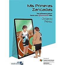 Mis primeras zancadas: Tus primeros pasos hacia una apasionante vida (Spanish Edition)