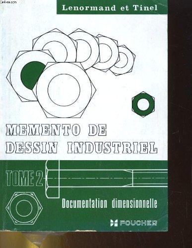 Memento de dessin industriel tome ii: documentation dimensionnelle par G. LENORMAND