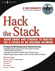 Hack the Stack: Using Snort and Ethereal to Master The 8 Layers of An Insecure Network by Michael Gregg (2006-12-27)