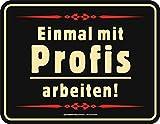 Original RAHMENLOS Blechschild fürs Arbeitsleben: mit Profis arbeiten