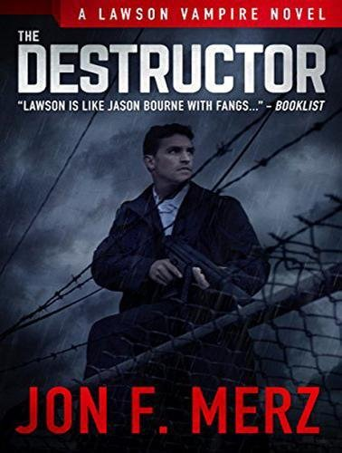The Destructor (Lawson Vampire, Band 3)