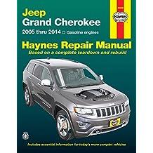 Jeep Grand Cherokee: 2005 Thru 2014 Gasoline Engines (Haynes Automotive Repair Manuals)